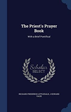 The Priest's Prayer Book: With a Brief Pontifical