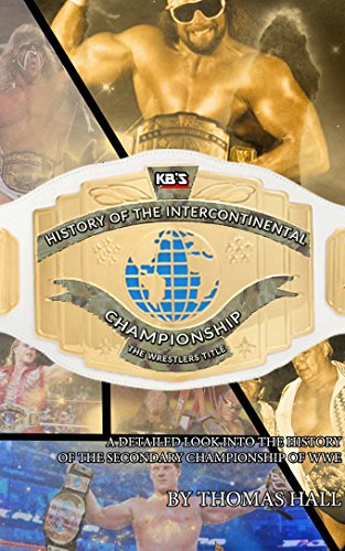 KB's History of the Intercontinental Title (English Edition)