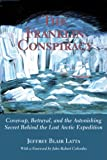 The Franklin Conspiracy: An Astonishing Solution to the Lost Arctic Expedition - Jeffrey Blair Latta