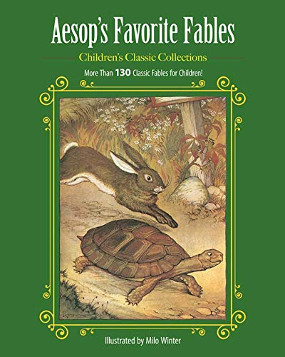 Aesop's Favorite Fables: More Than 130 Classic Fables for Children! (Children's Classic Collections)