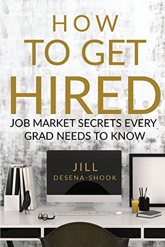 Compare Textbook Prices for How to Get Hired: Job Market Secrets Every Grad Needs to Know  ISBN 9781938459467 by DeSena-Shook, Jill