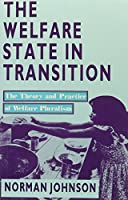 The Welfare State in Transition: The Theory and Practice of Welfare Pluralism