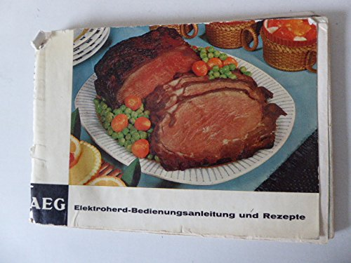 Bedienungsanleitung und Rezepte für AEG Elektroherde.,