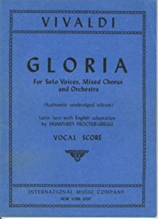 Gloria for Solo Voices, Mixed Chorus and Orchestra (VIVALDI Vocal Score, Latin text with English Adaptation)