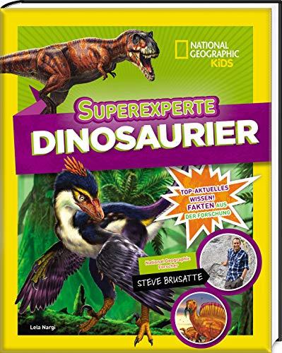 Superexperte Dinosaurier. National Geographic KiDS