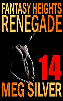 Renegade (Fantasy Heights Book 14) by [Meg Silver]