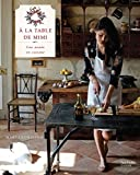 A la table de Mimi - Une année en cuisine