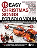 16 Easy Christmas Songs for Solo Violin : Beginner and Intermediate Arrangements of Every Song