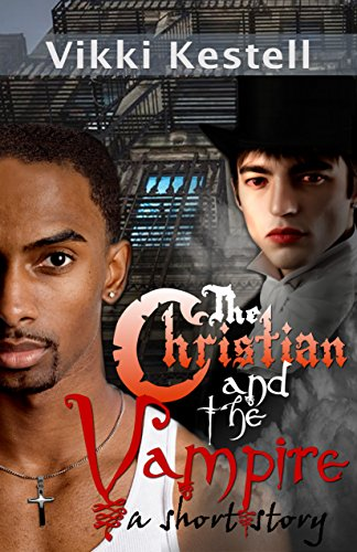 The Christian and the Vampire: A Short Story