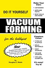 Vacuum Forming for Hobbyist