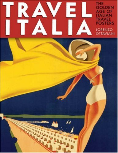 Travel Italia: The Golden Age of Italian Travel Posters