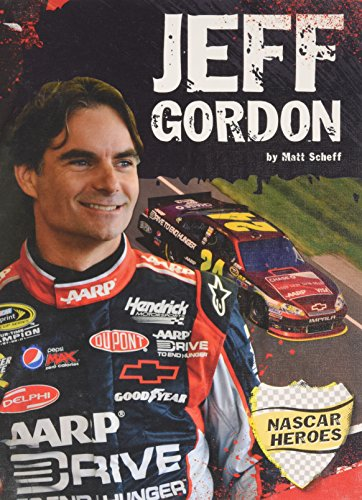 Jeff Gordon (NASCAR Heroes: Racing Biographies)