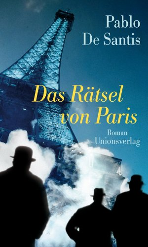 Das Rätsel von Paris: Roman