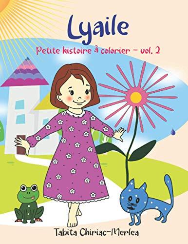 Lyaile - petite histoire à colorier vol. 2: Ce livre c'est un conte avec de dessins à colorier pour enfant avec couverture souple. Lyaile, Azul et ... anniversaires, fêtes, Saint Nicolas, Noël...
