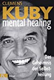 Clemens Kuby: Mental Healing