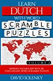 Learn Dutch with Word Scramble Puzzles Volume 2: Learn Dutch Language Vocabulary with 110 Challenging Bilingual Word Scramble Puzzles