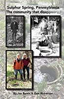 Sulphur Spring, Pennyslvania -The Community that Disappeared