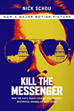 Kill the Messenger (Movie Tie-In Edition): How the CIA's Crack-Cocaine Controversy Destroyed Journalist Gary Webb Revised ...