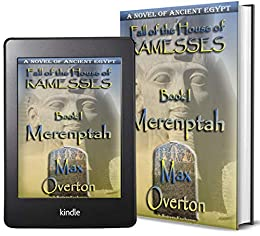 Fall of the House of Ramesses, Book 1: Merenptah: A Novel of Ancient Egpyt (Ancient Egypt Historical Fiction Novels) by [Max Overton]