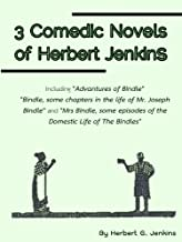 3 Comedic Novels of Herbert Jenkins (Adventures of Bindle, Bindle and Mrs. Bindle) (English Edition)
