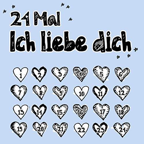 24 Mal Ich liebe dich: Zum Ausfüllen, für Sie und Ihn, Geschenk zum Jahrestag oder als Adventskalender, für Freundin, Freund, Frauen und Männer