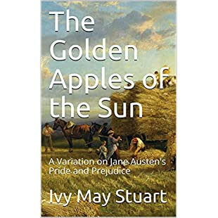 The Golden Apples of the Sun A Variation on Jane Austen's Pride and Prejudice