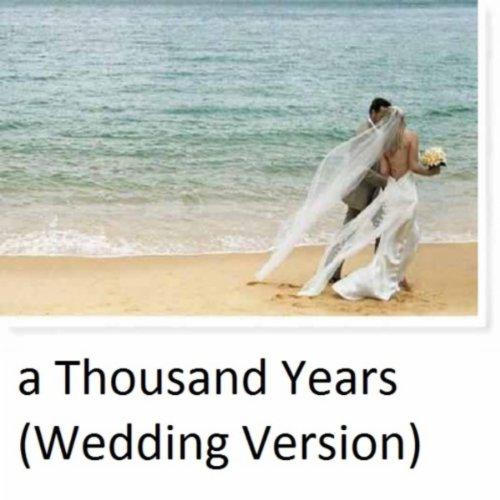 A Thousand Years (instrumental Wedding Version)