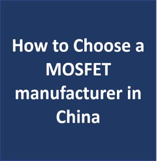 How to Choose a MOSFET manufacturer in China