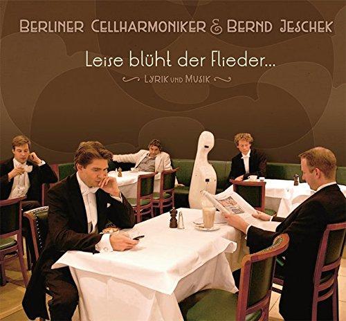 Leise blüht der Flieder... Lyrik und Musik: Berliner Cellharmoniker und Bernd Jeschek