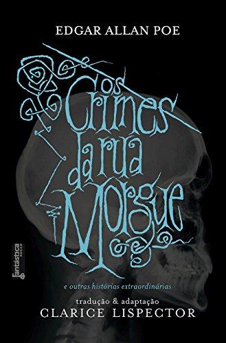 Os crimes da Rua Morgue e outras histórias extraordinárias