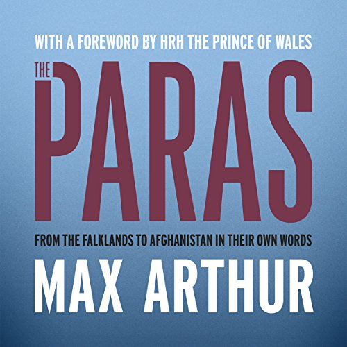 The Paras     An Oral History              By:                                                                                                                                 Max Arthur                               Narrated by:                                                                                                                                 Max Arthur,                                                                                        Luke Thompson,                                                                                        Michael Fenner,                   and others                 Length: 8 hrs and 5 mins     Not rated yet     Overall 0.0