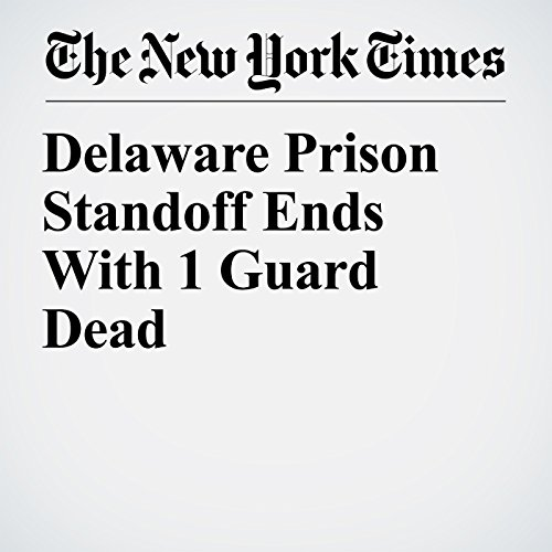 Delaware Prison Standoff Ends With 1 Guard Dead copertina