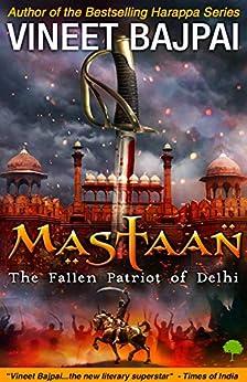 Mastaan: The Fallen Patriot of Delhi by [Vineet Bajpai]
