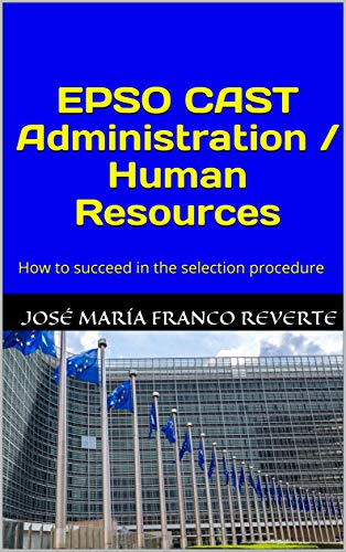 EPSO CAST Administration / Human Resources: How to succeed in the selection procedure (English Edition)