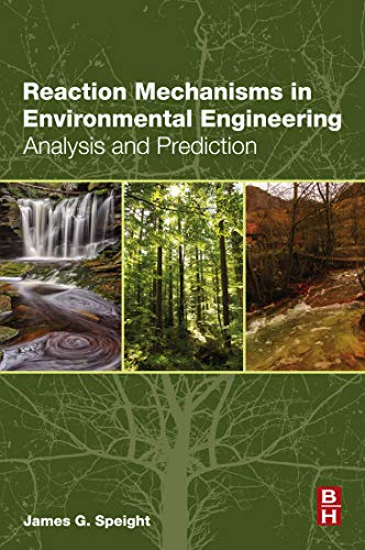 Reaction Mechanisms in Environmental Engineering: Analysis and Prediction (English Edition)