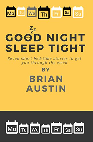 Good Night, Sleep Tight: Seven Short Bed-time Stories (English Edition)