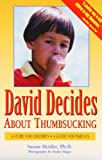 Image of David Decides About Thumbsucking: A Story for Children, a Guide for Parents