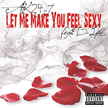 Let Me Make You Feel Sexy (feat. D-Lyte)