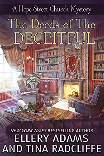 The Deeds of the Deceitful (Hope Street Church Mysteries Book 6) by [Ellery Adams, Tina Radcliffe]