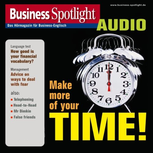 Business Spotlight Audio - Make more of your time! 4/2012 audiobook cover art