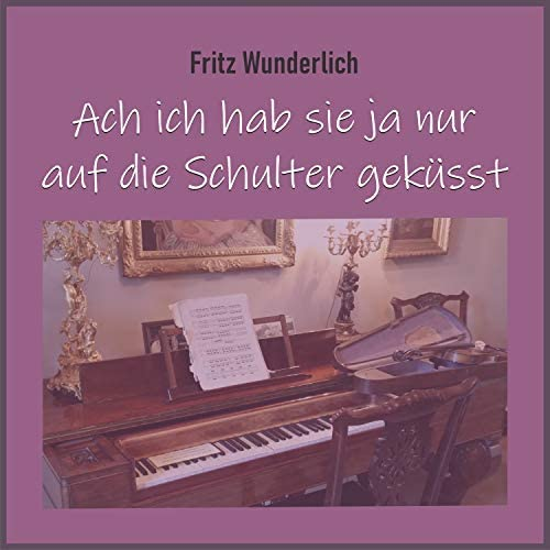 Fritz Wunderlich feat. Ursula SchirrmacHer