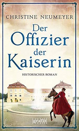 Der Offizier der Kaiserin: Historischer Roman