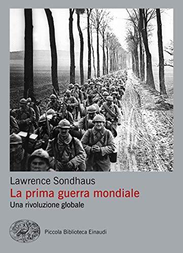 Prima guerra mondiale. Una rivoluzione globale