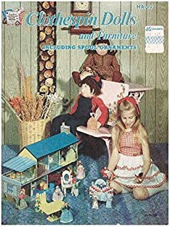 Clothespin Dolls and Furniture Including Spool Ornaments (Creative American Craft Series, HA-27)