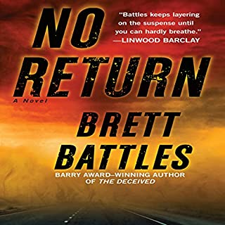 No Return     A Novel              By:                                                                                                                                 Brett Battles                               Narrated by:                                                                                                                                 Scott Brick                      Length: 9 hrs and 12 mins     264 ratings     Overall 4.3