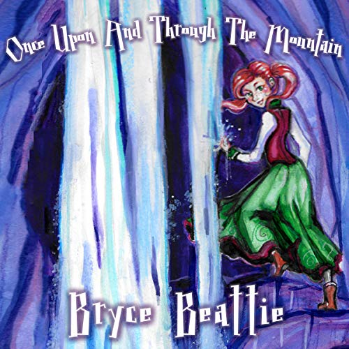 Once upon and Through the Mountain                   By:                                                                                                                                 Bryce Beattie                               Narrated by:                                                                                                                                 Hannah La Joy Johnston                      Length: 4 hrs and 6 mins     1 rating     Overall 5.0