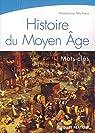 Histoire du Moyen Age par Michaux