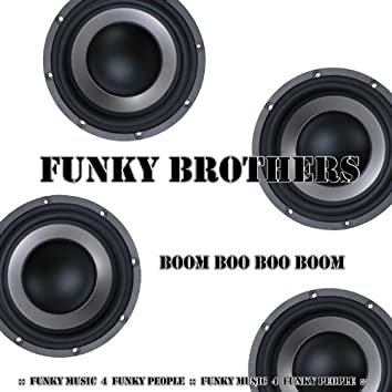 Boom Boo Boo Boom (Funky Music for Funky People)