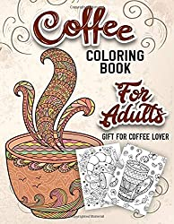 Gifts for Coffee Lovers - Coffee Coloring Book for Adults