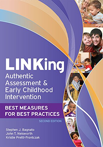 LINKing Authentic Assessment and Early Childhood Intervention: Best Measures for Best Practices, Second Edition